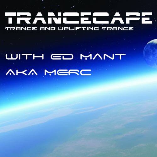Trancecape Episode 26 with Ed Mant