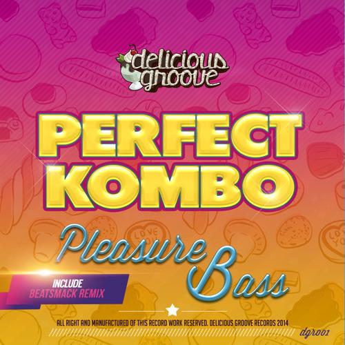 Perfect Kombo - Pleasure Bass