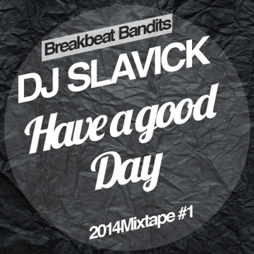 Dj-Slavick-Have a good day-2014Mixtape