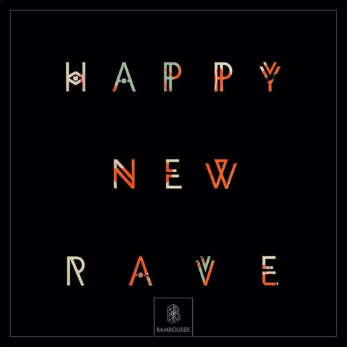 Bambousek #3: Happy New Rave [CBMBSK003]