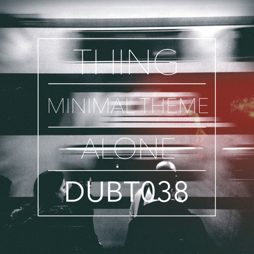 Thing - Minimal Theme  (cut from DBridge Aptitude Show)