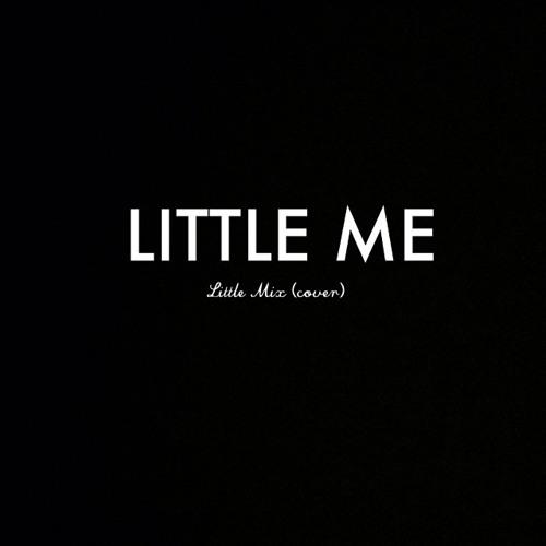 Little Me - Little Mix (Cover)