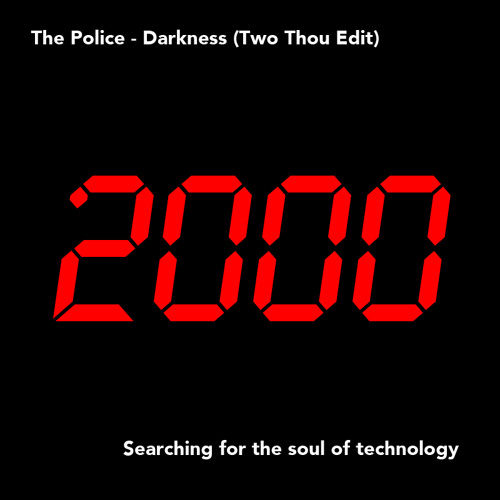 The Police - Darkness (Two Thou 808 Edit)