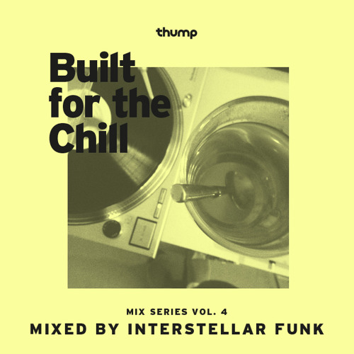 Built for the Chill Vol. 4 - Interstellar Funk