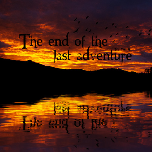 The end of the last adventure