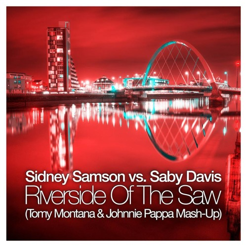 S. Samson vs S. Davis - Riverside Of The Saw (Tomy Montana & Johnnie Pappa Mash-Up)
