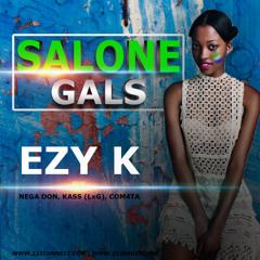 Ezy K - Salone Gals Ft. Nega Don, Kass (lxg) & Com4ta