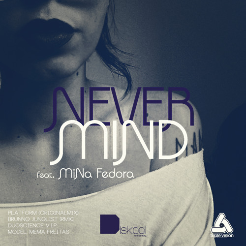 Platform ft. Mina Fedora - Nevermind (Brunno Junglist remix) out now on Diskool Records