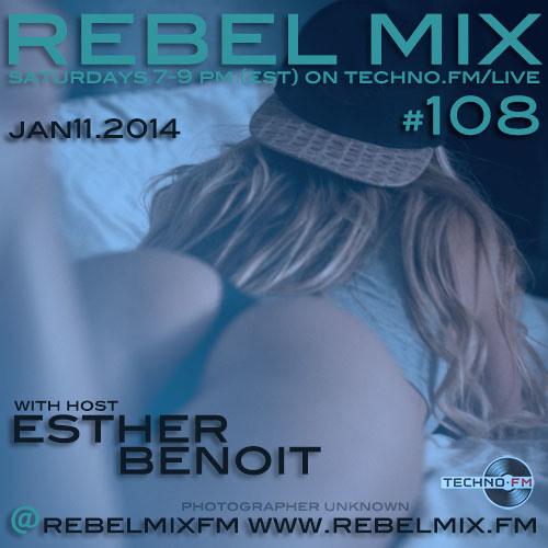 Rebel Mix #108 - w host Esther Benoit - Jan11.2014