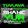 Timaya Ft Machel Montano X DJWickedc - Shake Up Your Bum Bum