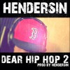 Dear Hip Hop 2 (Prod. Hendersin)