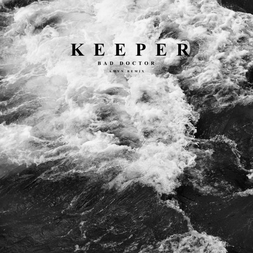 Keeper - Bad Doctor (AMyn Remix)
