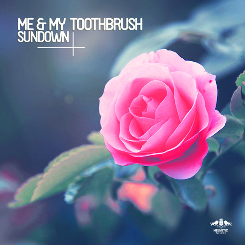 Me & My Toothbrush - Sundown (Croatia Squad Remix)