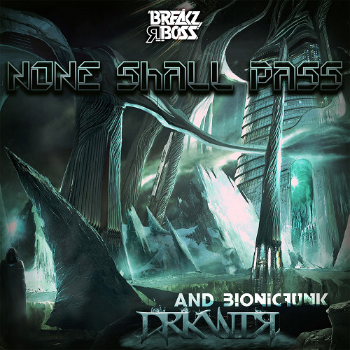 DRKWTR & Bionic Funk - None Shall Pass (Leuce Rhythms Remix) - OUT NOW ON BEATPORT