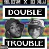 Double Trouble feat. Phil Jet$on (prod. FAZMAN)