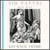 Sid Pattni Ft. Meg Mac - Go Back Home