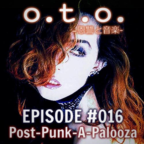 Episode #016 – Post-Punk-A-Palooza