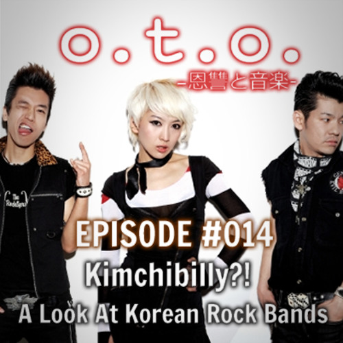 Episode #014 – Kimchibilly?! A Look At Korean Rock Bands