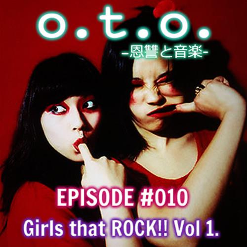 Episode #010 – Girls that ROCK!! Vol 1.