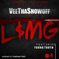 VeeThaShowoff Feat. Young Truth (Less Sleep More Grind)
