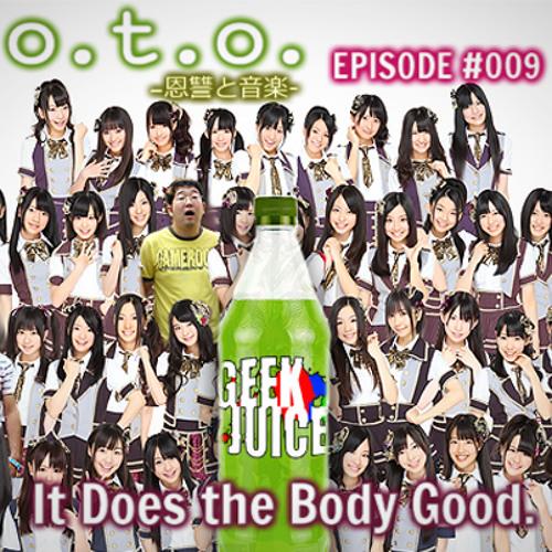 Episode #009 – Geek Juice: It Does a Body Good