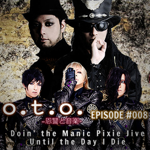 Episode #008 – Doin' the Manic Pixie Jive til' the Day I Die.