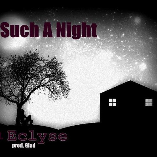 Such A Night (Produced By Glad2Mecha)