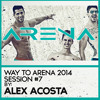 EP 26 : ARENA 2014 Session #7 by Alex Acosta