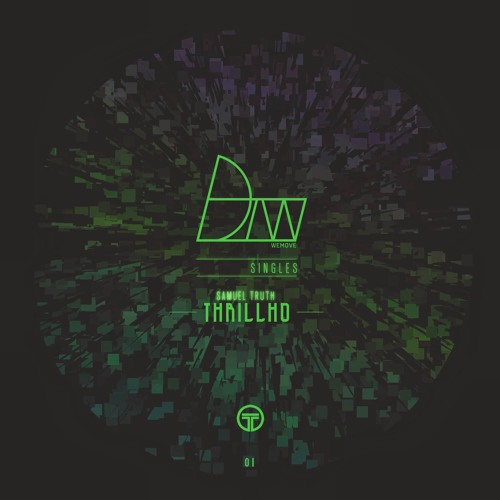 Samuel Truth - Thrillho  | DTW Singles 01 (Out Now )