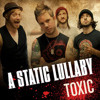 Toxic A Static Lullaby|Red Cover.