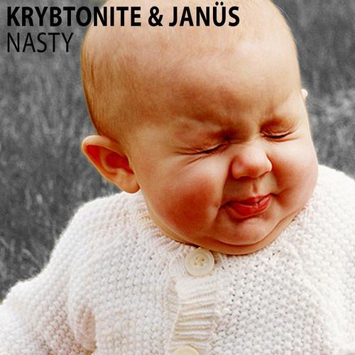 Krybtonite & Janus - Nasty (Original Mix)