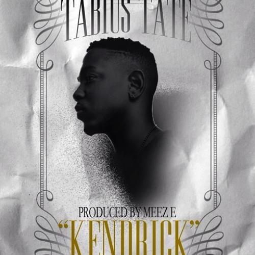 Kendrick Lamar - Tabius Tate Prod. MEEZ-E PRODUCTIONS (@TabiusTate Instagram)