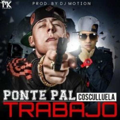 "Cosculluela ""Ponte Pal Trabajo"" Tiradera Pa Tempo Version Reggaeton 2014"