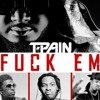 T - Pain - Fuck Em Ft. Rich Homie Quan, Waka Flocka & Young Cash