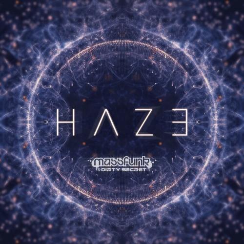 Massfunk & Dirty Secret - Haze (Original Mix)