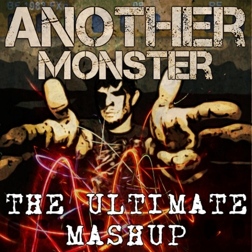 Another Monster - The Ultimate Mashup FREE DOWNLOAD