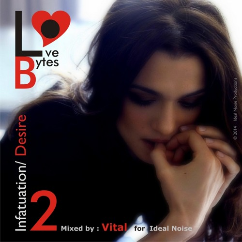 LoveBytes Vol. 2 - Infatuation/ Desire (Guest Mixed by Vital) **FREE D/L**