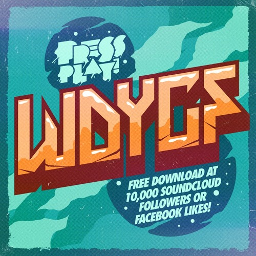 Press Play - WDYCF (Original Mix) [Free DL]