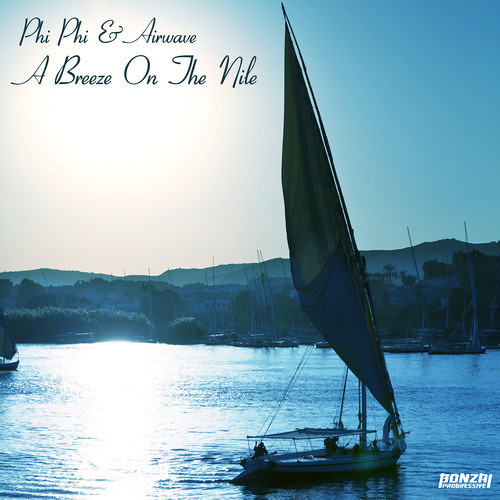 Phi Phi & Airwave - A Breeze On The Nile - Philthy Chit & Superlifter Remix