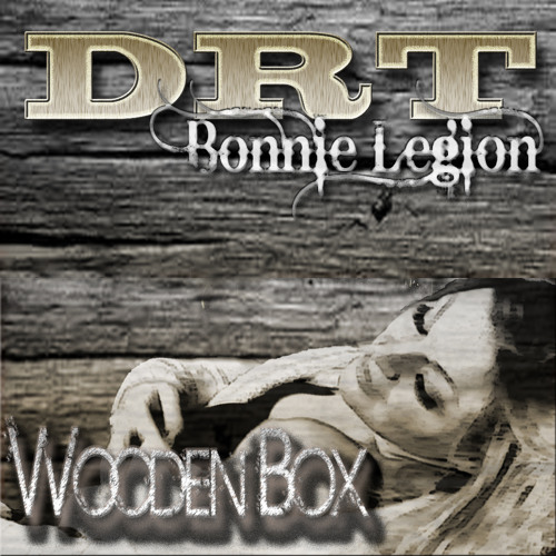 DRT ft. BONNIE LEGION - WOODEN BOX *WATCH OFFICIAL MUSIC VIDEO*
