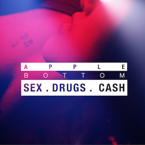 Applebottom - Sex Drugs Cash