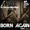 AHZEE-Born Again Vs AHZEE-Drums ( Dj Choupa&Abidcii mashup )