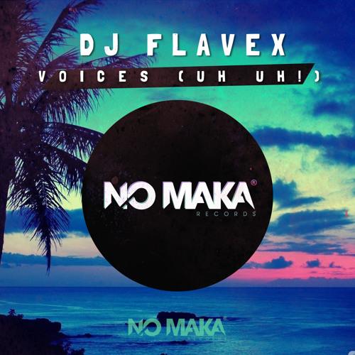DJ Flavex - Voices (UH UH!) OUT NOW!!!