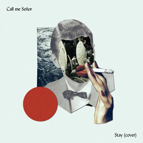 Rihanna - Stay (Call Me Senor Cover)