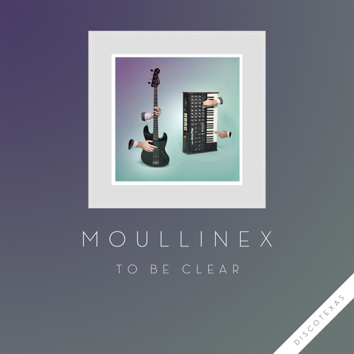 "Moullinex - To Be Clear (12"" & digital out now)"