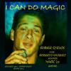 I CAN DO MAGIC feat Roberto Vazquez vocals & Magic D7 guitar (pop rock ballad)