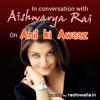 ANIL KI AWAAZ(AISHWARYA RAI INTERVIEW)