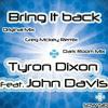 Tyron Dixon feat. John Davis - Bring It Back (Original Mix) ***preview only***