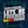 Gwen Stefani  Lets Be Friends Remix