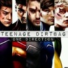 Teenage Dirtbag - One Direction